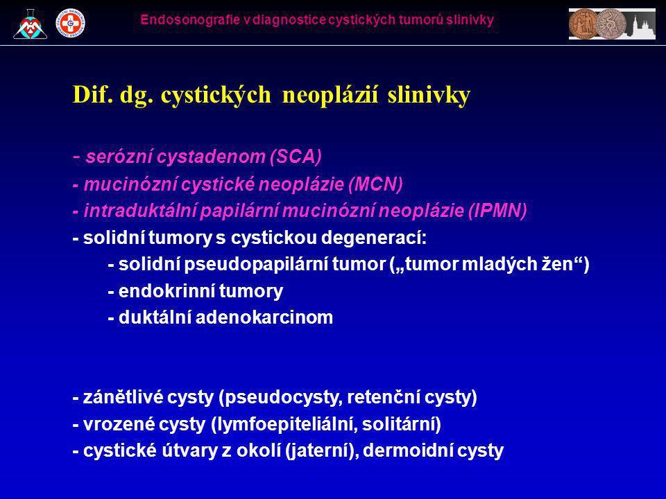 Anamnéza • břišní trauma • akutní, chronická pankreatitida - pseudocysta 85-90% • u asymptomatických pacientů bez anamnézy a obrazu pankreatitidy pseudocysta jen v 5% • endokrinní aktivita • symptomy z léze samotné Endosonografie v diagnostice cystických tumorů slinivky