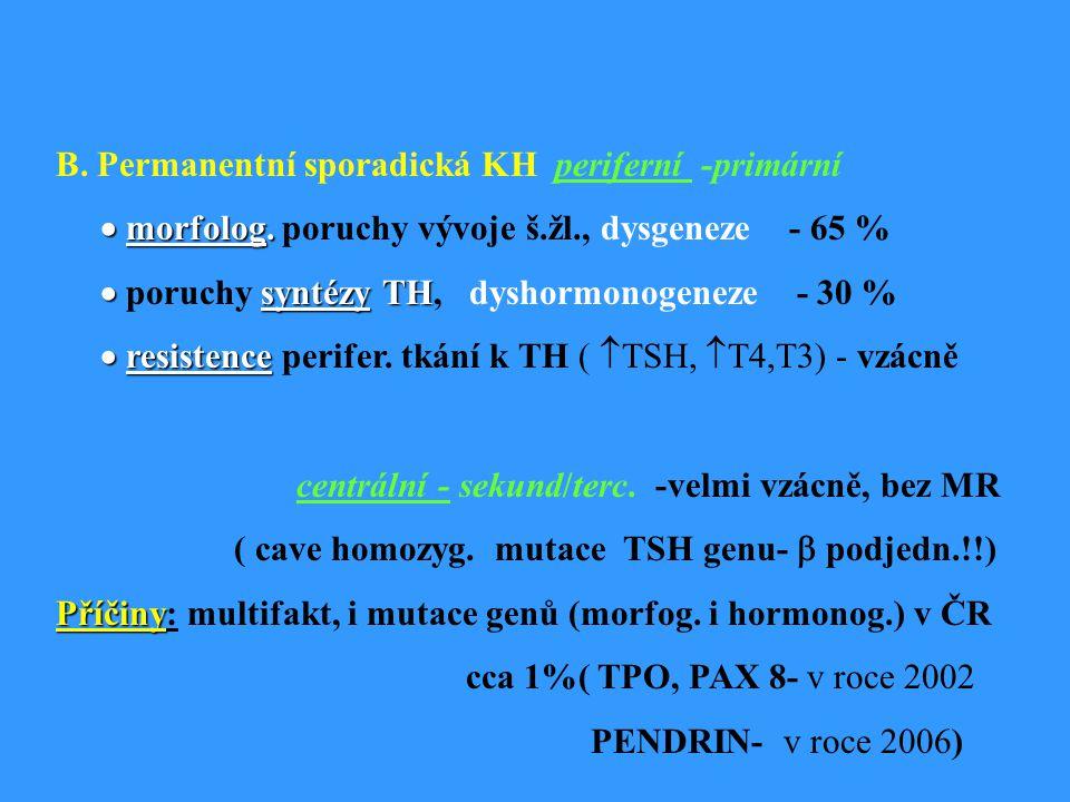 B.Permanentní sporadická KH periferní -primární  morfolog.
