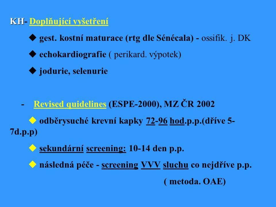 KH KH- Doplňující vyšetření  gest.kostní maturace (rtg dle Sénécala) - ossifik.