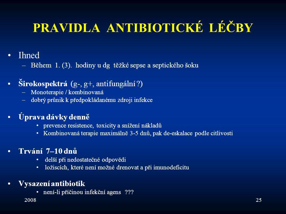 200825 PRAVIDLA ANTIBIOTICKÉ LÉČBY •Ihned –Během 1. (3). hodiny u dg těžké sepse a septického šoku •Širokospektrá (g-, g+, antifungální ?) –Monoterapi