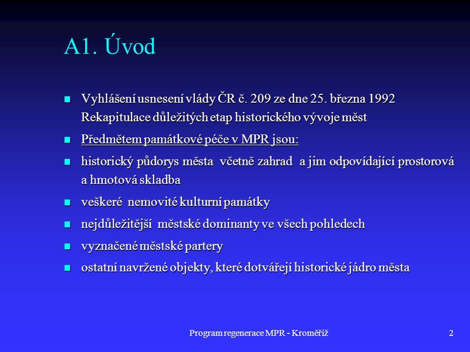Program regenerace MPR - Kroměříž2 A1. Úvod  Vyhlášení usnesení vlády ČR č. 209 ze dne 25. března 1992 Rekapitulace důležitých etap historického vývo