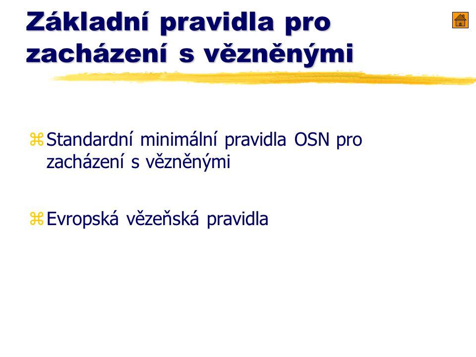 Základní pravidla pro zacházení s vězněnými zStandardní minimální pravidla OSN pro zacházení s vězněnými zEvropská vězeňská pravidla