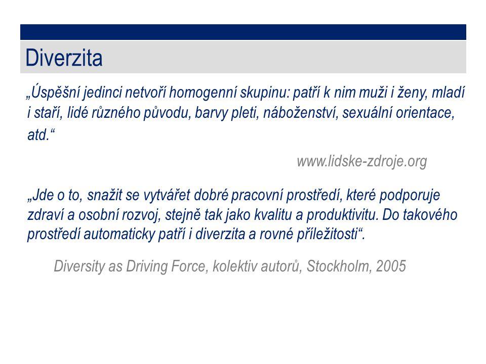 """Diverzita """"Úspěšní jedinci netvoří homogenní skupinu: patří k nim muži i ženy, mladí i staří, lidé různého původu, barvy pleti, náboženství, sexuální"""