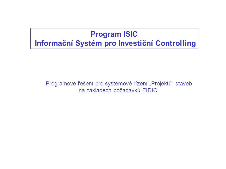 Dále prezentovaný systém řízení je využit při výstavbě I a II.