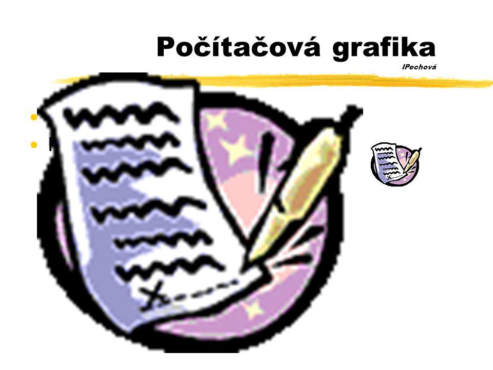 Počítačová grafika IPechová •Příklad: •Rastrového obrázku •obrázek se skládá z jednotlivých bodů