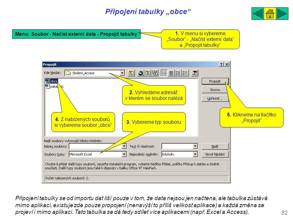 """82 Připojení tabulky """"obce"""" Menu: Soubor - Načíst externí data - Propojit tabulky 2. Vyhledáme adresář, v kterém se soubor nalézá 1. V menu si vyberem"""
