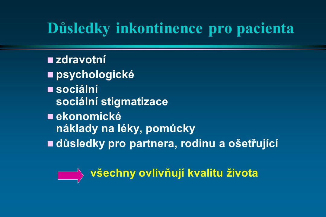 Důsledky inkontinence pro pacienta n zdravotní n psychologické n sociální sociální stigmatizace n ekonomické náklady na léky, pomůcky n důsledky pro p