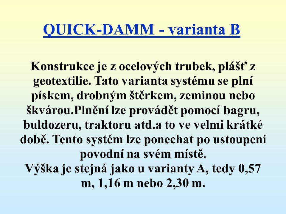 QUICK-DAMM - varianta A Konstrukce je z ocelových trubek, plášť z pevné PVC nánosované tkaniny, která nepropouští vodu.