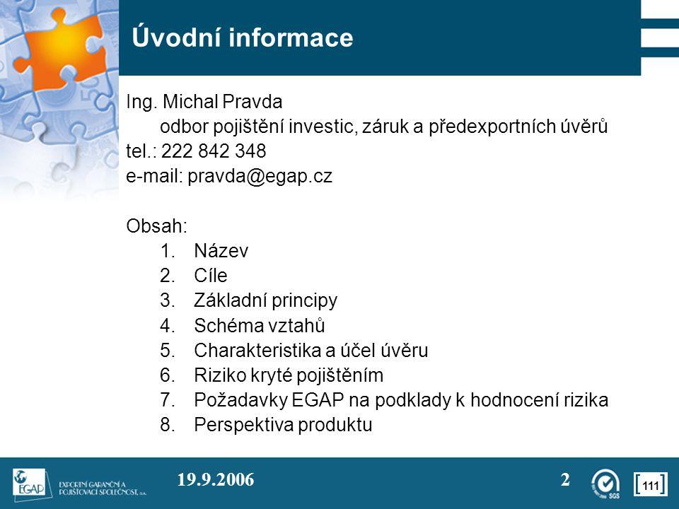 111 19.9.20062 Úvodní informace Ing.