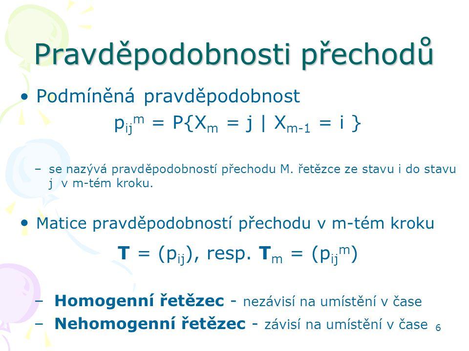 6 Pravděpodobnosti přechodů • Podmíněná pravděpodobnost p ij m = P{X m = j | X m-1 = i } –se nazývá pravděpodobností přechodu M. řetězce ze stavu i do