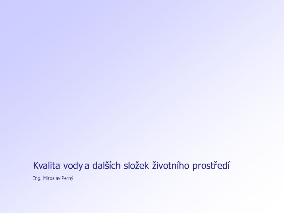 Kvalita vody Ing. Miroslav Perný a dalších složek životního prostředí