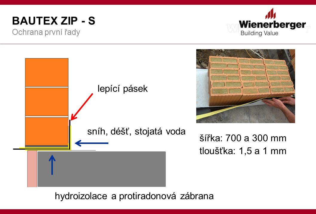 BAUTEX ZIP - S Ochrana první řady sníh, déšť, stojatá voda hydroizolace a protiradonová zábrana lepící pásek šířka: 700 a 300 mm tloušťka: 1,5 a 1 mm