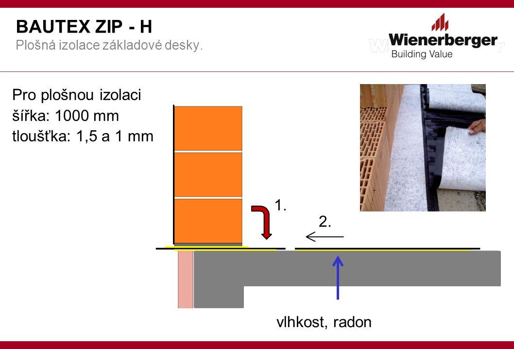 BAUTEX ZIP - H Plošná izolace základové desky.