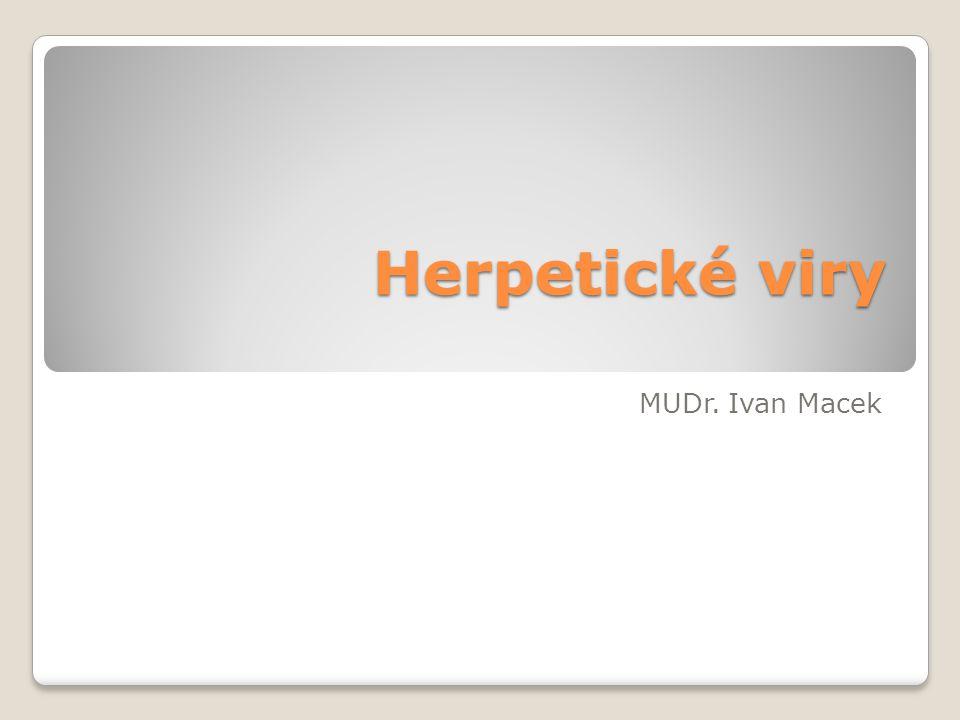 Herpetické viry MUDr. Ivan Macek