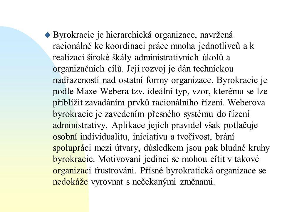 u Byrokracie je hierarchická organizace, navržená racionálně ke koordinaci práce mnoha jednotlivců a k realizaci široké škály administrativních úkolů
