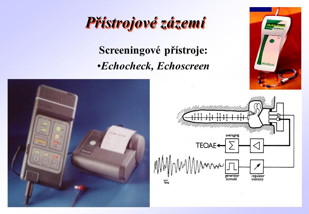 Screeningové přístroje: •Echocheck, Echoscreen Přístrojové zázemí