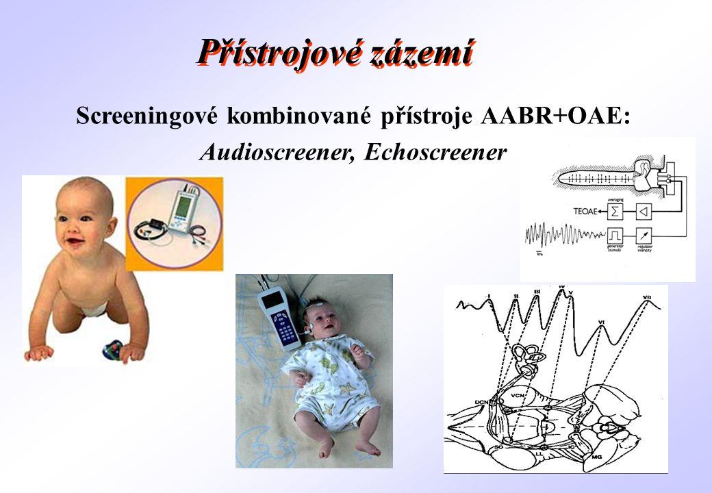 Screeningové kombinované přístroje AABR+OAE: Audioscreener, Echoscreener Přístrojové zázemí