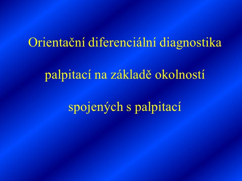 Orientační diferenciální diagnostika palpitací na základě okolností spojených s palpitací
