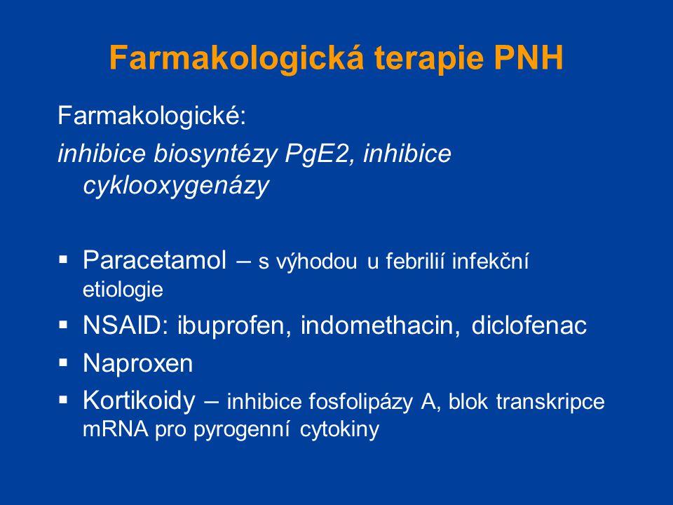 Farmakologická terapie PNH Farmakologické: inhibice biosyntézy PgE2, inhibice cyklooxygenázy  Paracetamol – s výhodou u febrilií infekční etiologie 