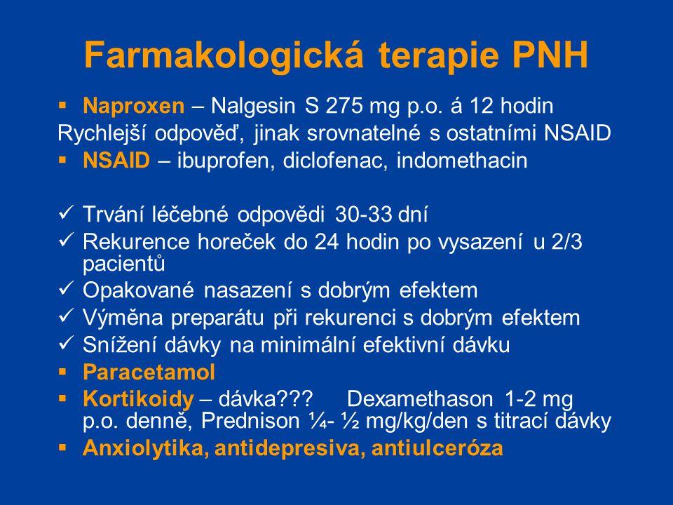 Farmakologická terapie PNH  Naproxen – Nalgesin S 275 mg p.o. á 12 hodin Rychlejší odpověď, jinak srovnatelné s ostatními NSAID  NSAID – ibuprofen,