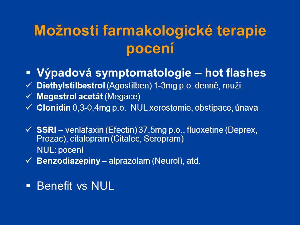 Možnosti farmakologické terapie pocení  Výpadová symptomatologie – hot flashes  Diethylstilbestrol (Agostilben) 1-3mg p.o. denně, muži  Megestrol a