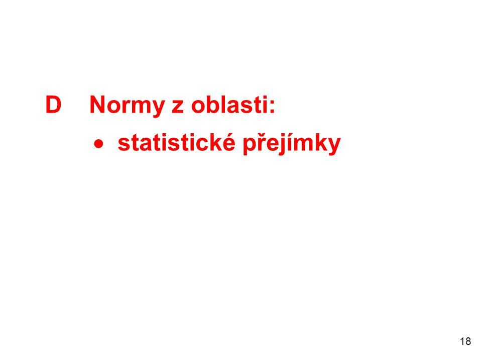 18 D Normy z oblasti:  statistické přejímky