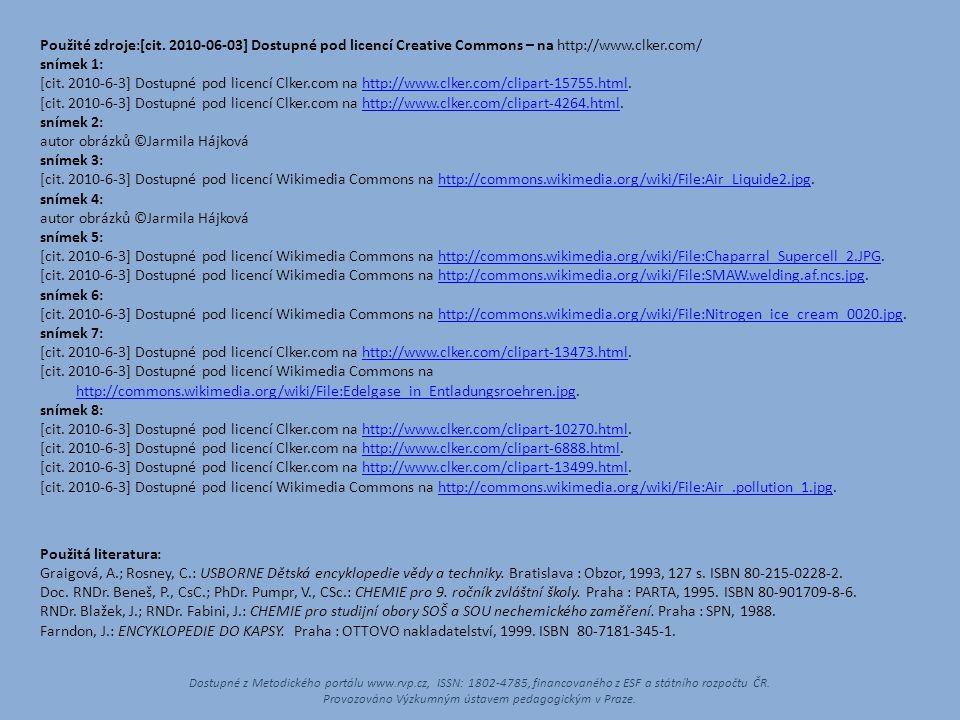 Použité zdroje:[cit. 2010-06-03] Dostupné pod licencí Creative Commons – na http://www.clker.com/ snímek 1: [cit. 2010-6-3] Dostupné pod licencí Clker