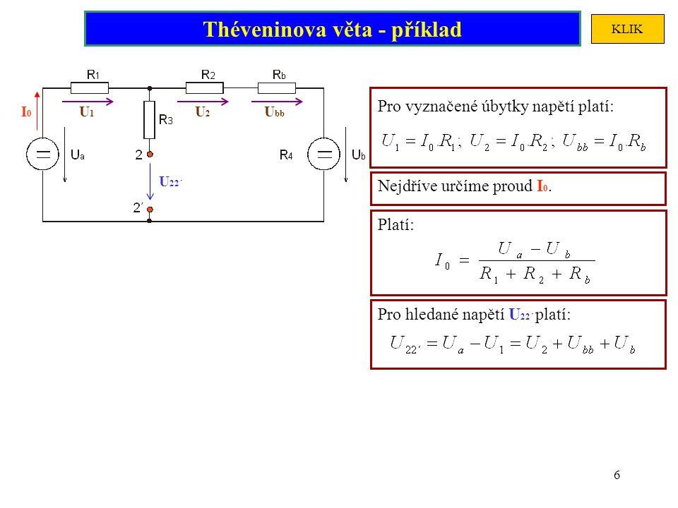 7 Lineární soustava obsahuje dva ideální napěťové zdroje (U a, U b ), které vyřadíme zkratem.