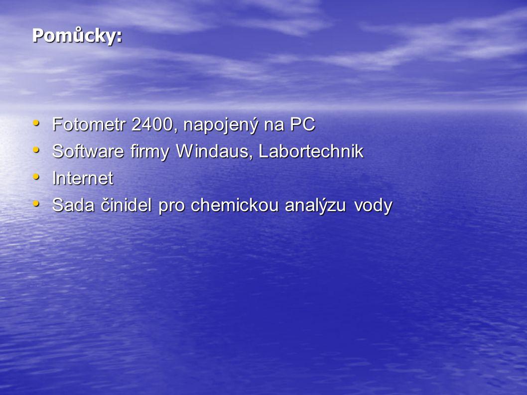 Pomůcky: • Fotometr 2400, napojený na PC • Software firmy Windaus, Labortechnik • Internet • Sada činidel pro chemickou analýzu vody