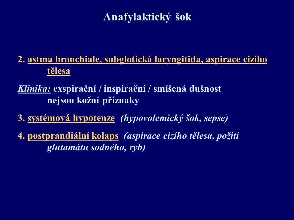 Anafylaktický šok 2. astma bronchiale, subglotická laryngitida, aspirace cizího tělesa Klinika: exspirační / inspirační / smíšená dušnost nejsou kožní