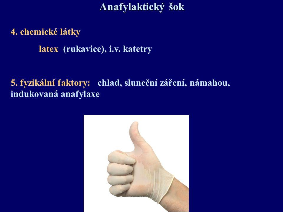 4. chemické látky latex (rukavice), i.v. katetry 5. fyzikální faktory: chlad, sluneční záření, námahou, indukovaná anafylaxe