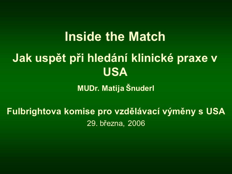Inside the Match Jak uspět při hledání klinické praxe v USA MUDr.