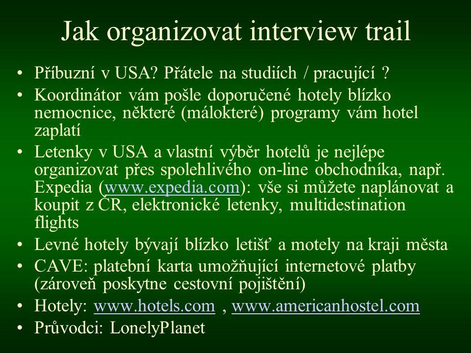 Jak organizovat interview trail •Příbuzní v USA.Přátele na studiích / pracující .