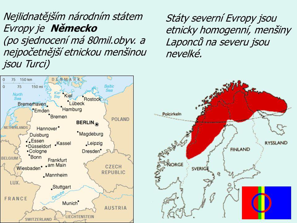 Státy severní Evropy jsou etnicky homogenní, menšiny Laponců na severu jsou nevelké.