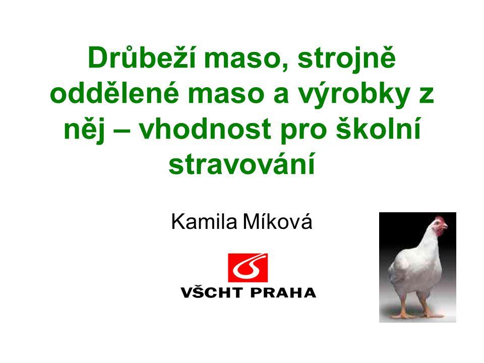 Strojně oddělené maso •Surovina musí být nezávadná, posouzená veterinárním dozorem jako poživatelná a nesmí se před zpracováním skladovat déle než 3 dny.