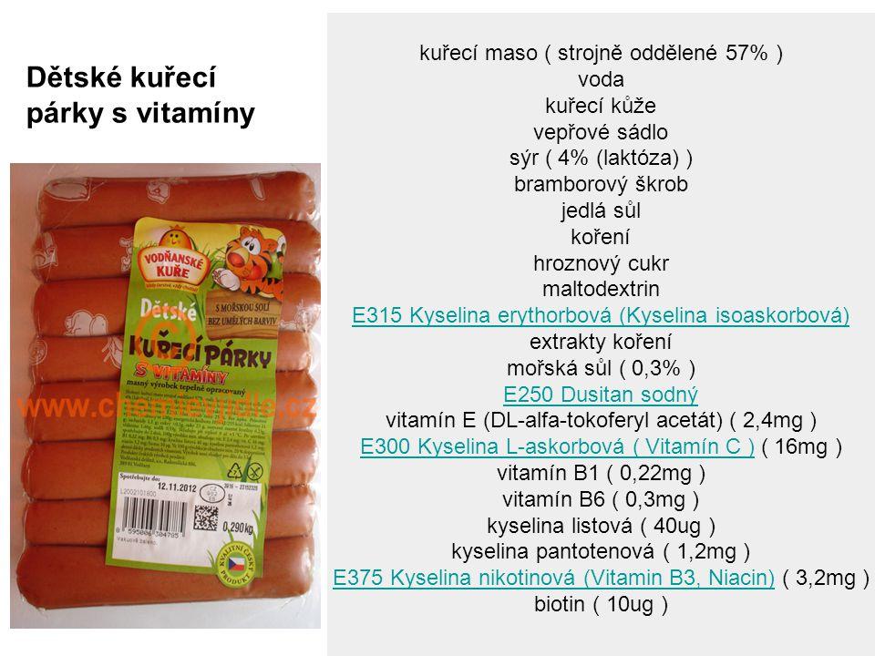 kuřecí maso ( strojně oddělené 57% ) voda kuřecí kůže vepřové sádlo sýr ( 4% (laktóza) ) bramborový škrob jedlá sůl koření hroznový cukr maltodextrin