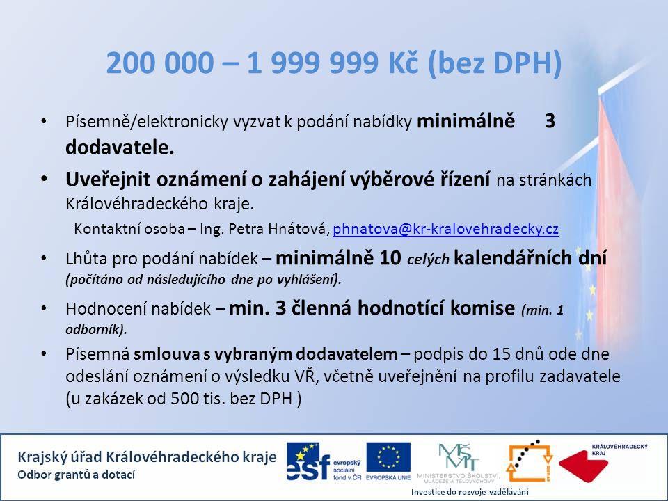 200 000 – 1 999 999 Kč (bez DPH) • Písemně/elektronicky vyzvat k podání nabídky minimálně 3 dodavatele.