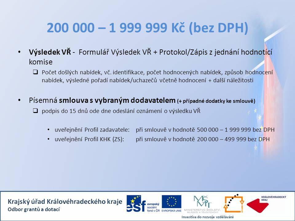 200 000 – 1 999 999 Kč (bez DPH) • Výsledek VŘ - Formulář Výsledek VŘ + Protokol/Zápis z jednání hodnotící komise  Počet došlých nabídek, vč.