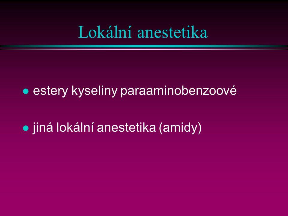Lokální anestetika l estery kyseliny paraaminobenzoové l jiná lokální anestetika (amidy)