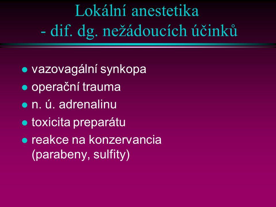 Lokální anestetika - dif.dg. nežádoucích účinků l vazovagální synkopa l operační trauma l n.
