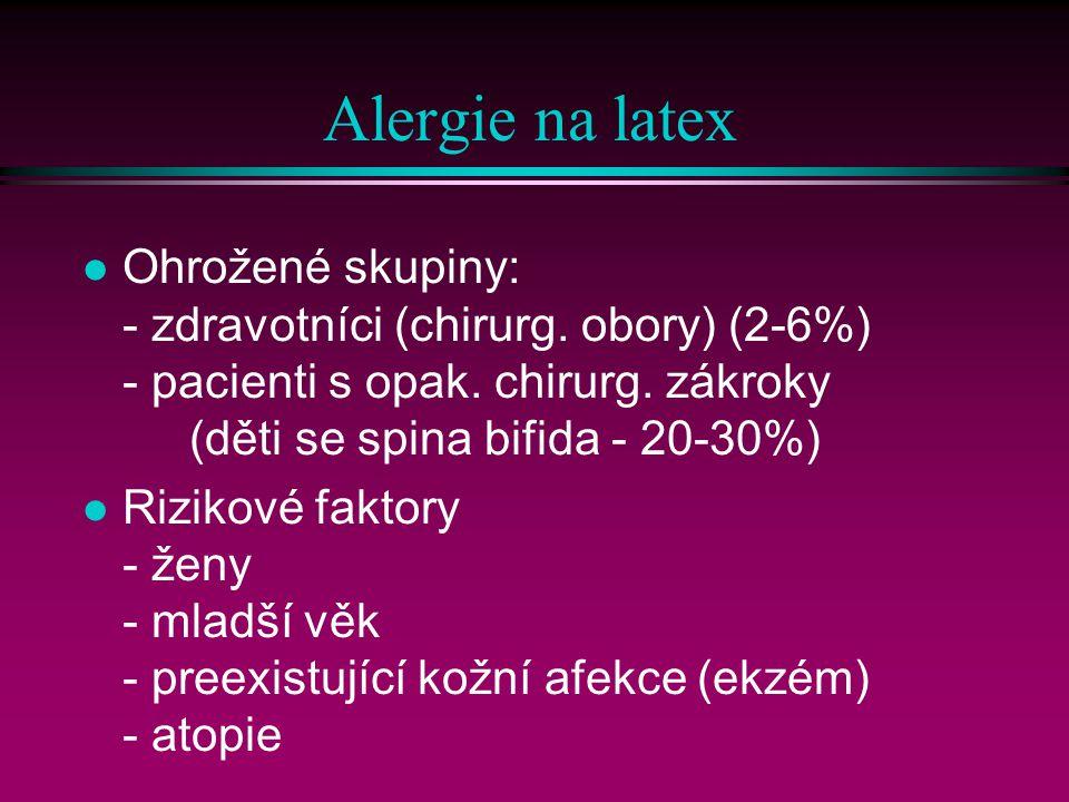 Alergie na latex l Ohrožené skupiny: - zdravotníci (chirurg.