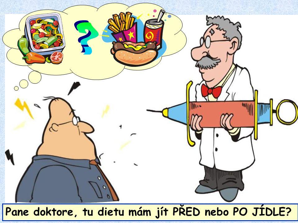 Pane doktore, tu dietu mám jít PŘED nebo PO JÍDLE?