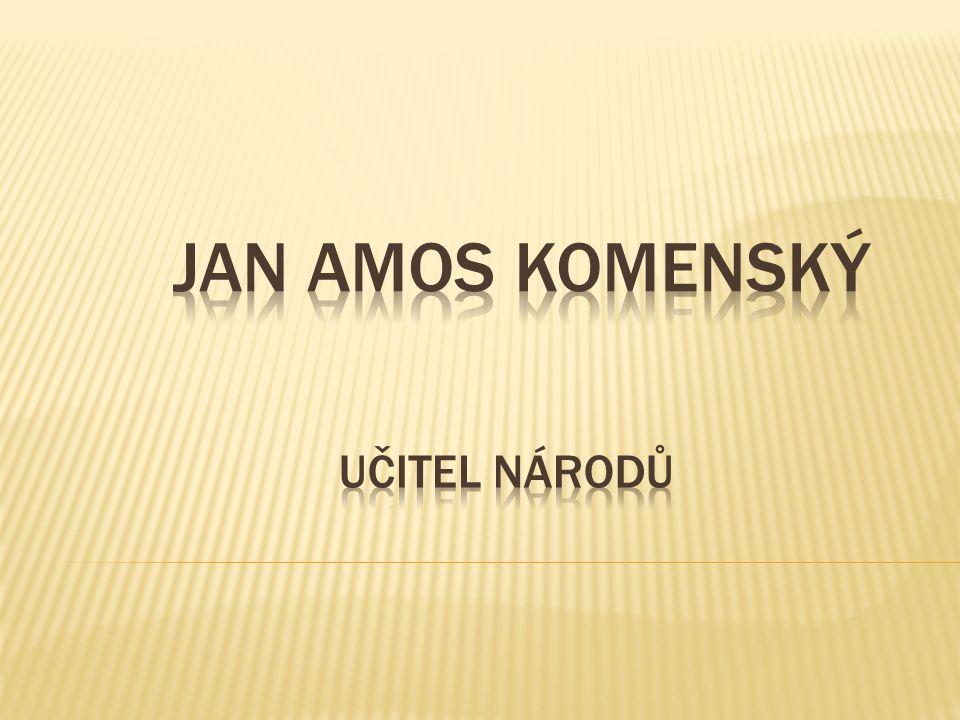 Citáty J.A. Komenského Ten, kdo nemiluje knihu, nemiluje moudrost.
