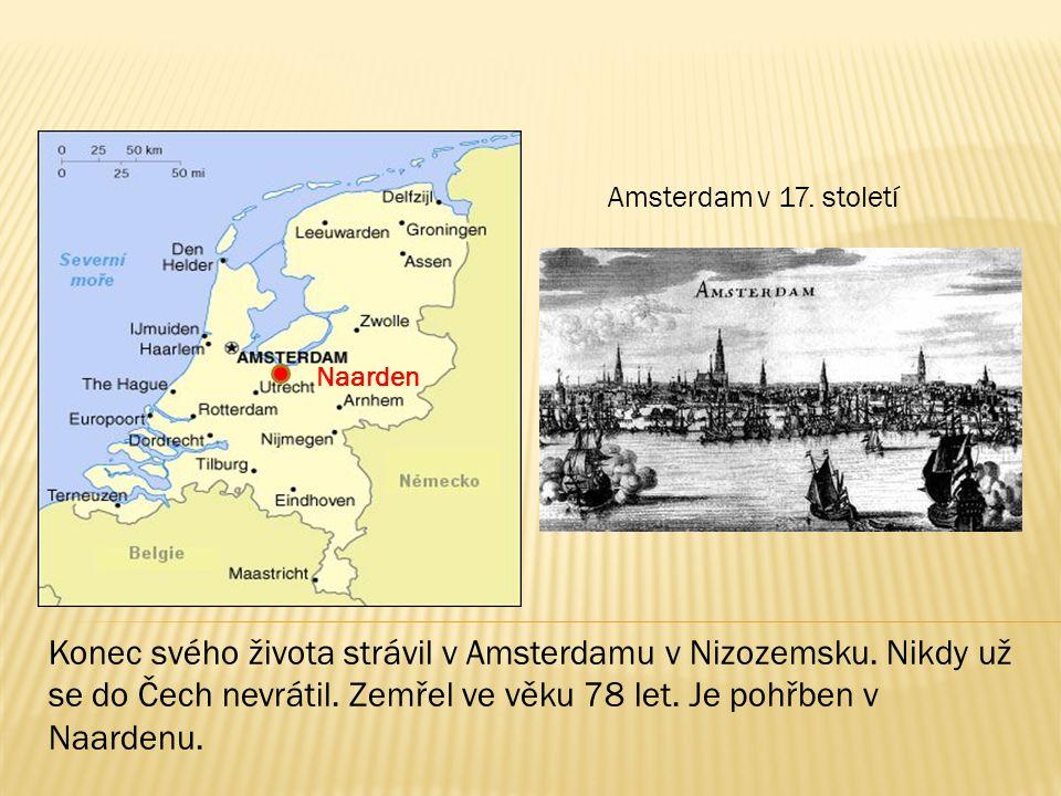 Konec svého života strávil v Amsterdamu v Nizozemsku. Nikdy už se do Čech nevrátil. Zemřel ve věku 78 let. Je pohřben v Naardenu. Naarden Amsterdam v