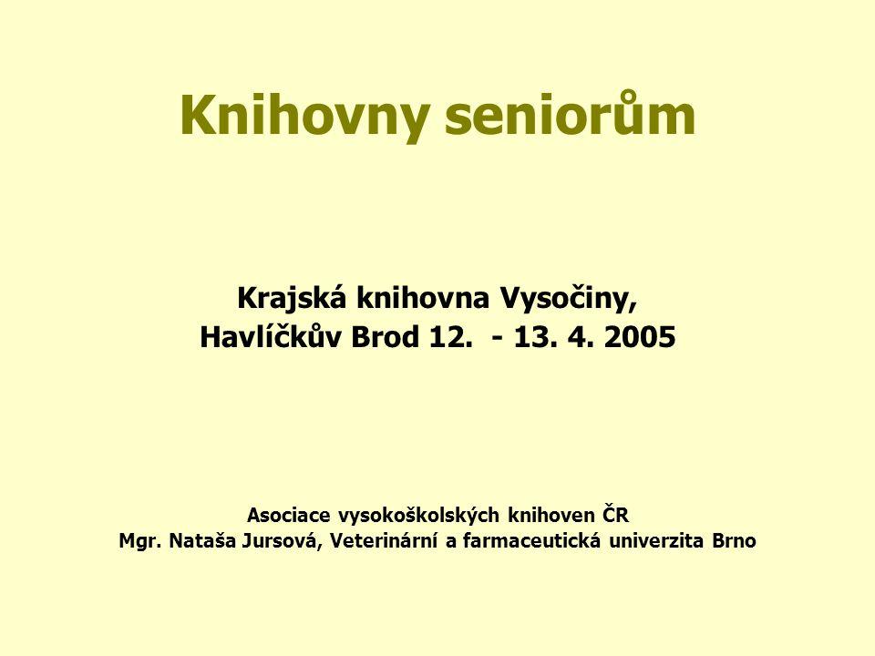 Knihovny seniorům Krajská knihovna Vysočiny, Havlíčkův Brod 12.