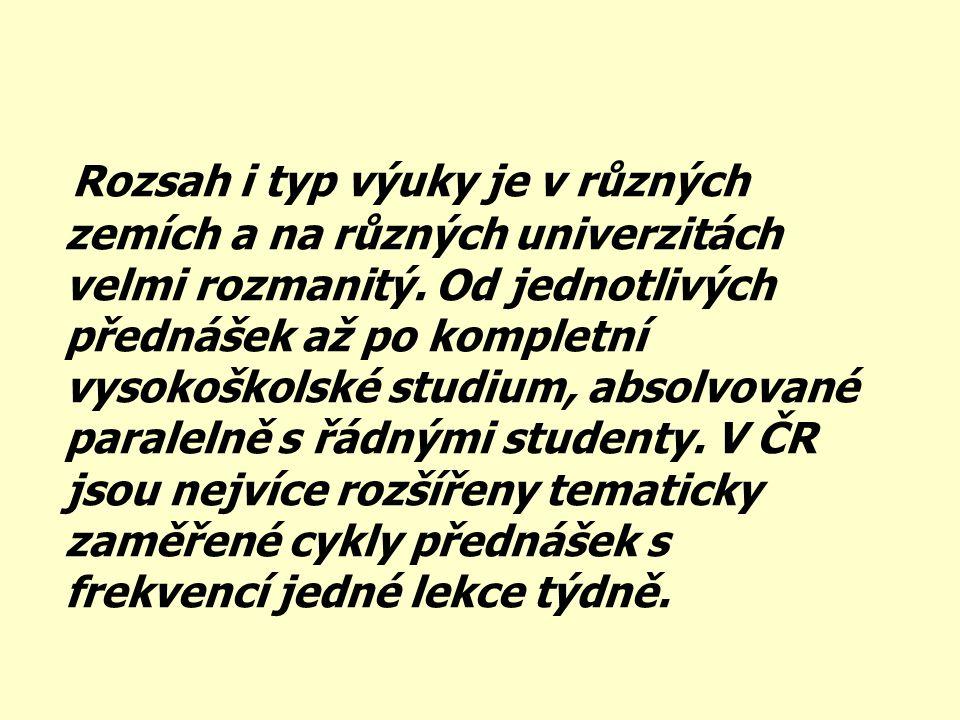 Rozsah i typ výuky je v různých zemích a na různých univerzitách velmi rozmanitý.