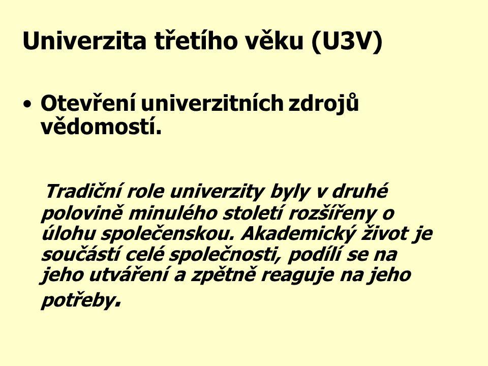 •neprofesní zájmové studium občanů Účastníci U3V mají statut posluchače Univerzity, nejsou však studenty ve smyslu zák.