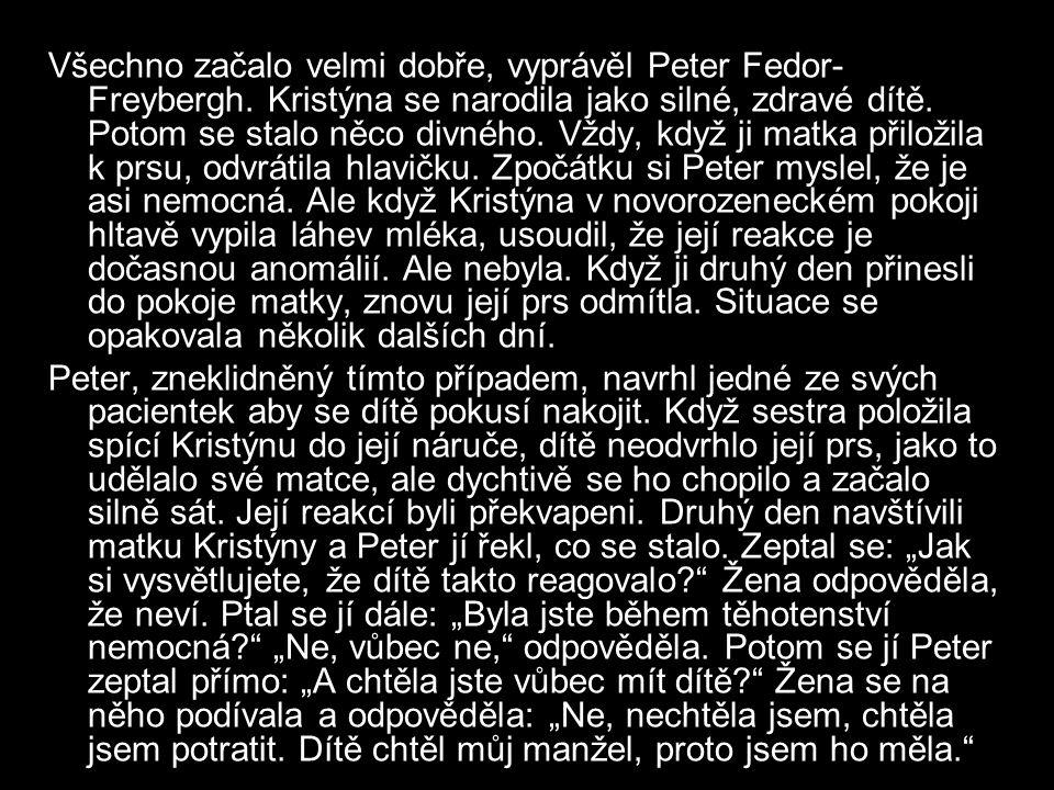 Všechno začalo velmi dobře, vyprávěl Peter Fedor- Freybergh.