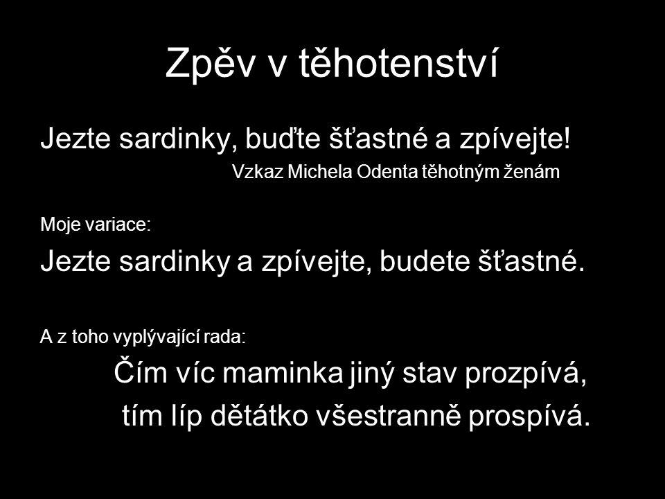 Zpěv v těhotenství Jezte sardinky, buďte šťastné a zpívejte.