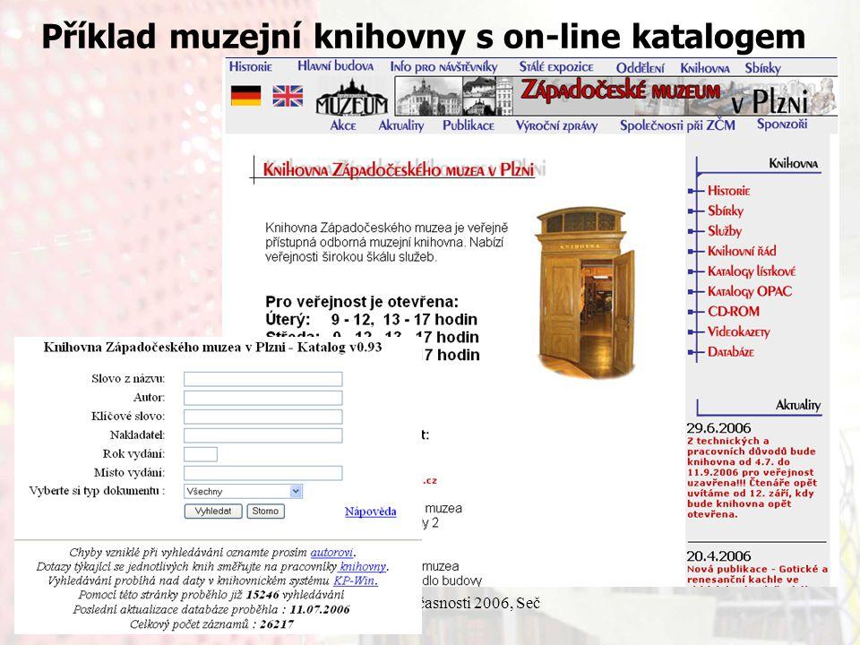 13.9.2006Knihovny současnosti 2006, Seč Příklad muzejní knihovny s on-line katalogem